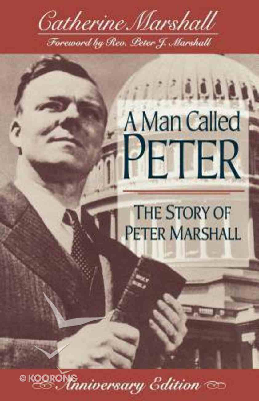 A Man Called Peter: The Story of Peter Marshall (Anniversary Edition) Paperback