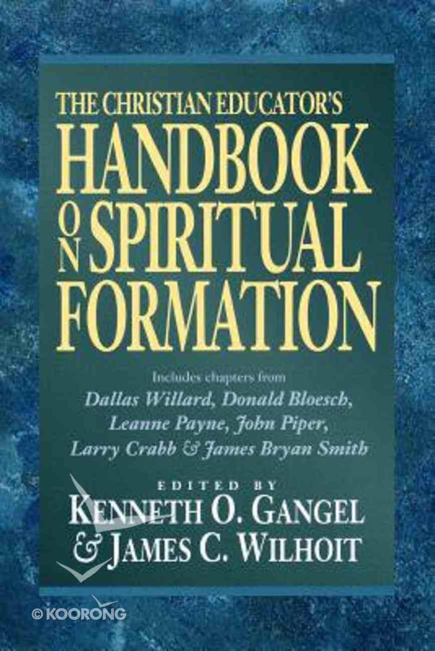 The Christian Educator's Handbook on Spiritual Formation Paperback