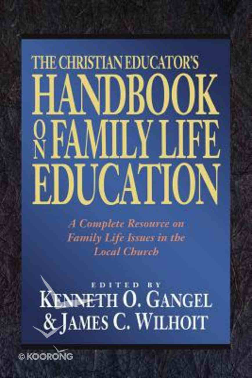 The Christian Educator's Handbook on Family Life Education Paperback