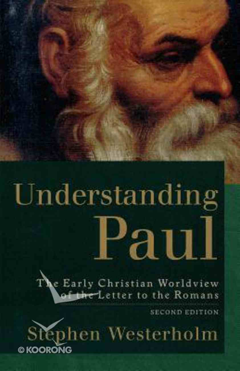 Understanding Paul: The Early Christian Worldview of the Letter to the Romans (2nd Edition) Paperback