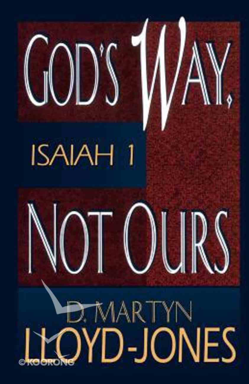 God's Way, Not Ours - Isaiah Paperback
