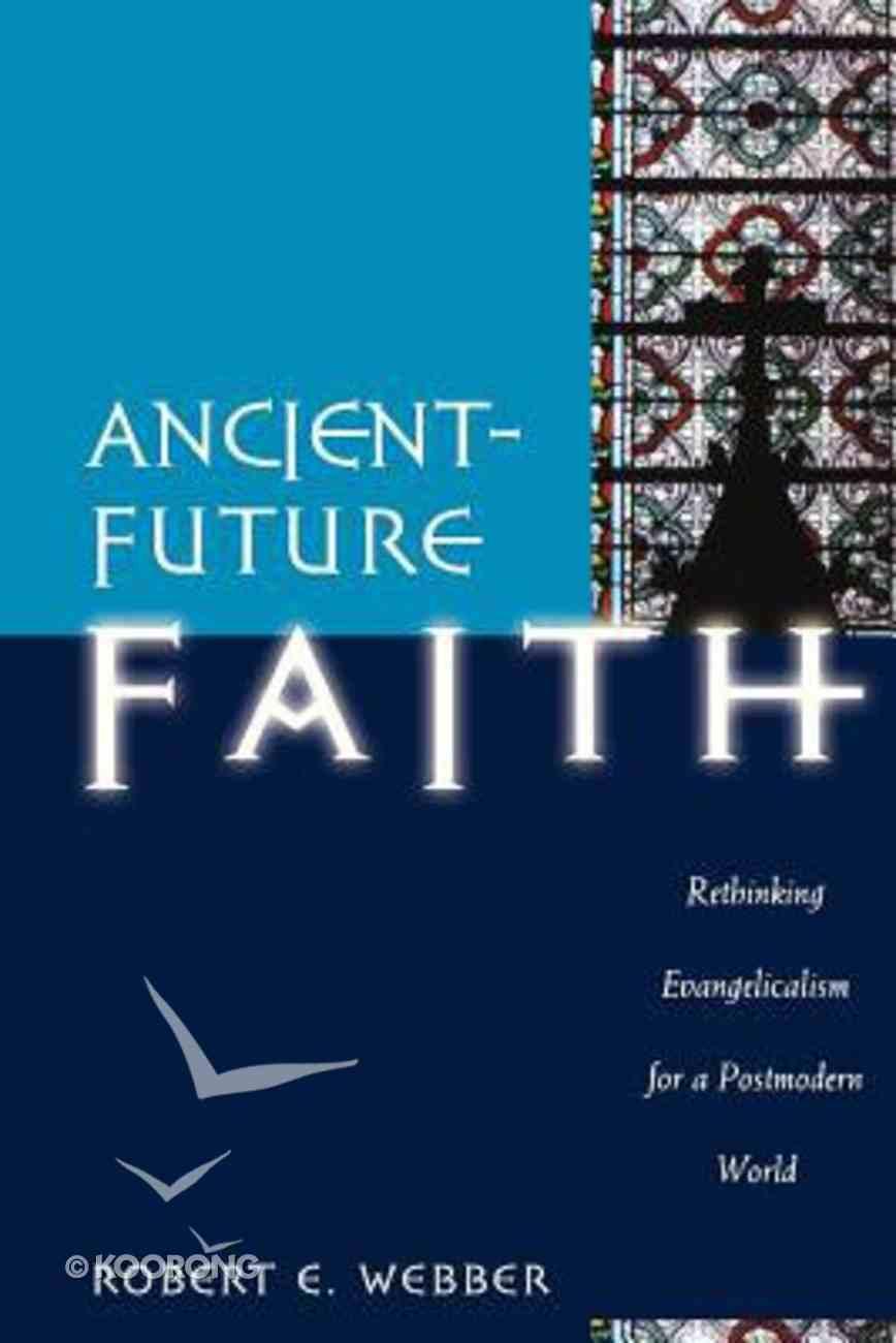 Ancient Future: Faith (Ancient-future Series) Paperback