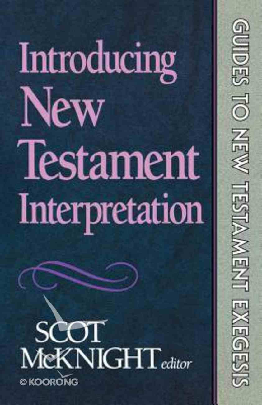 Introducing New Testament Interpretation (Guides To New Testament Exegesis Series) Paperback