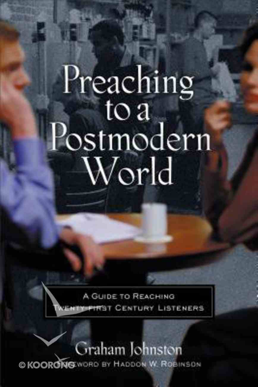 Preaching to a Postmodern World Paperback