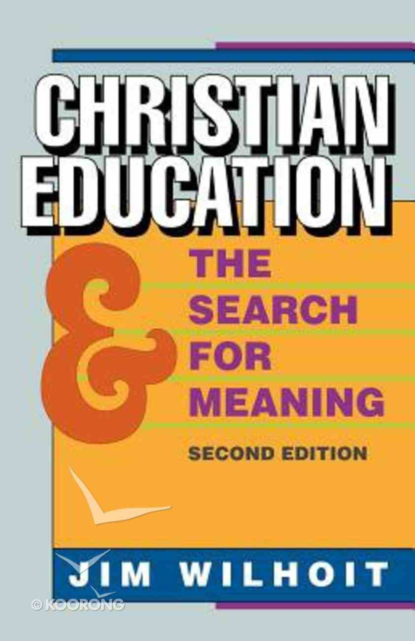 Christian Education and the Search For Meaning (2nd Edition) Paperback