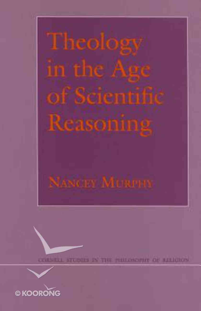 Theology in the Age of Scientific Reasoning Paperback