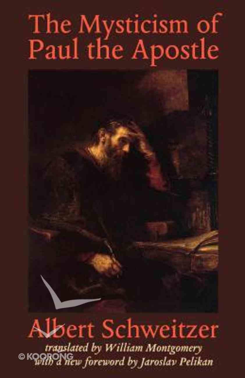 Mysticism of Paul the Apostle Paperback
