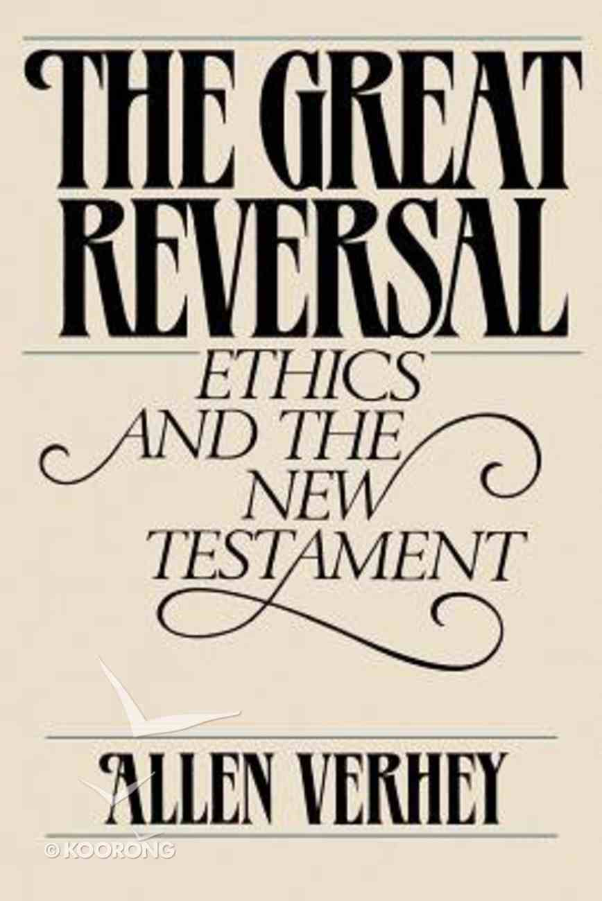 Great Reversal: Ethics and the New Testament Paperback