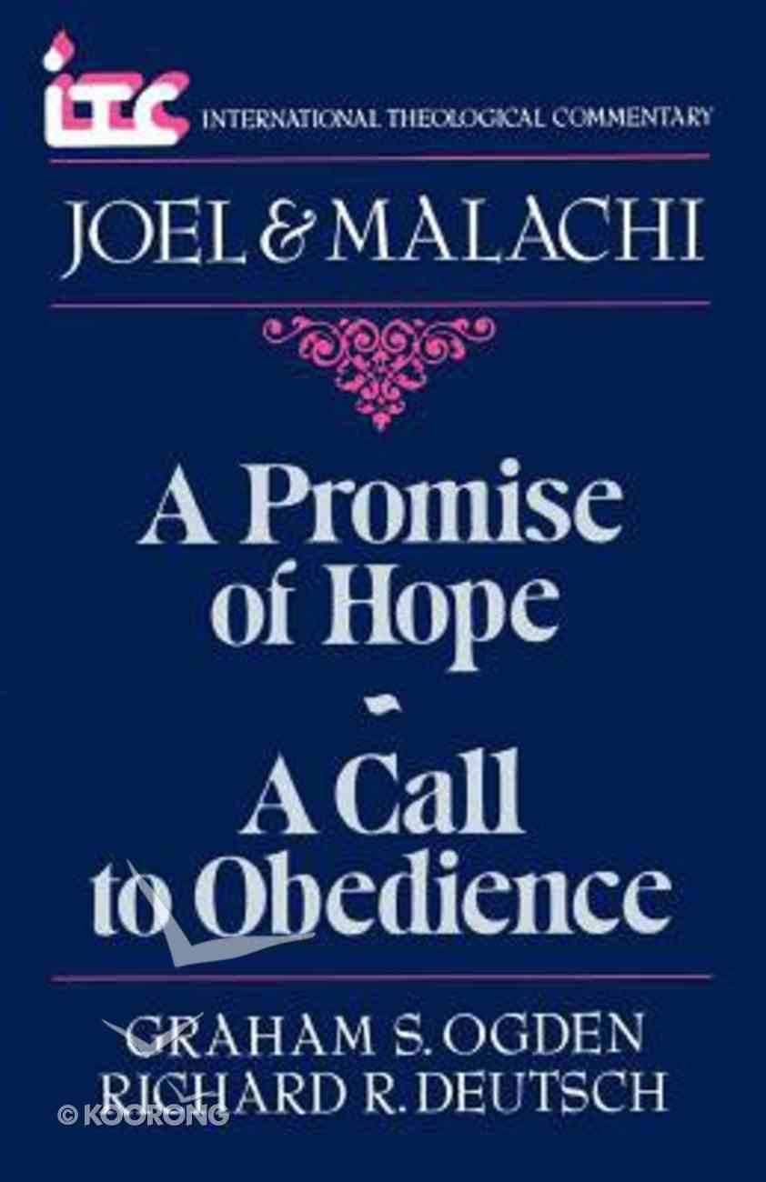 Itc Joel & Malachi (A Promise of Hope/A Call to Obedience) (International Theological Commentary Series) Paperback