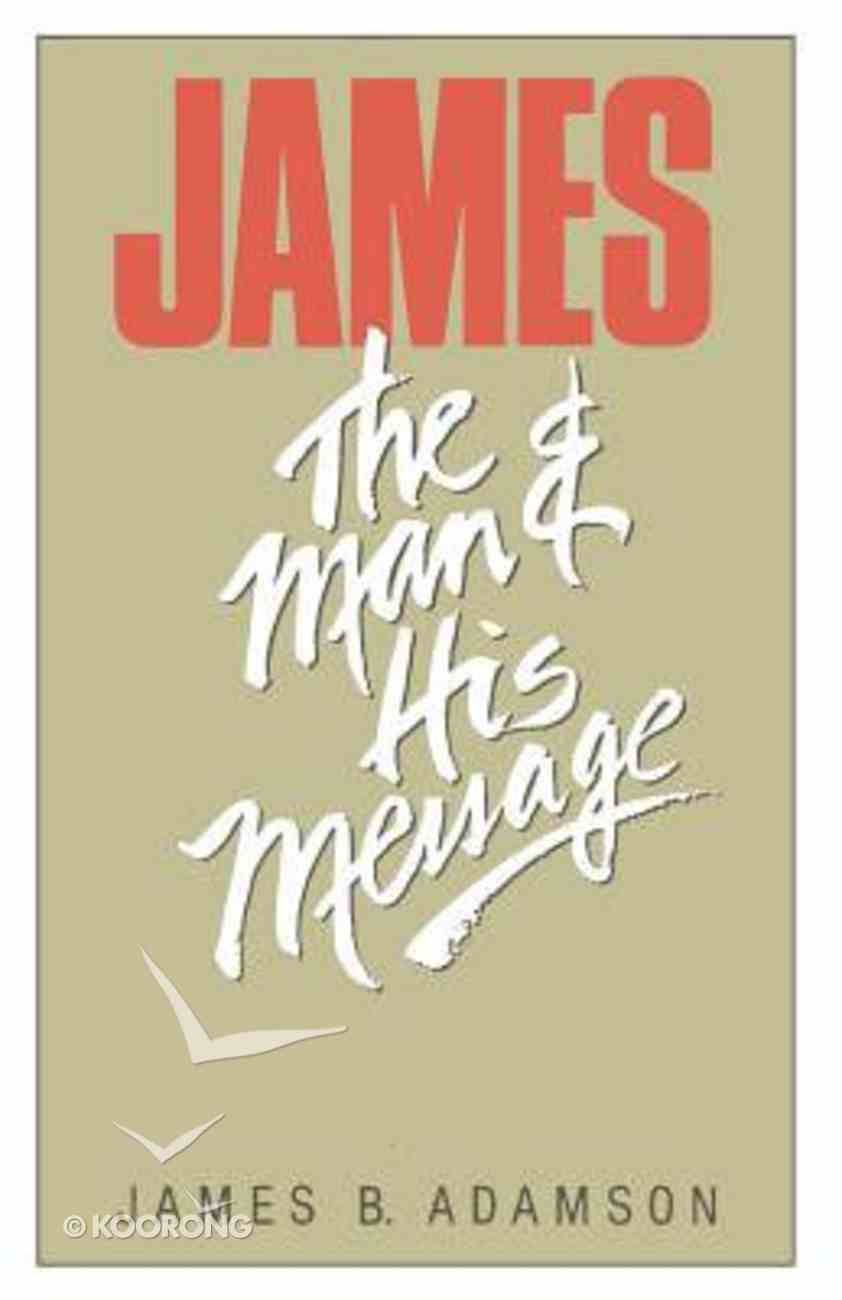 James: The Man & His Message Paperback