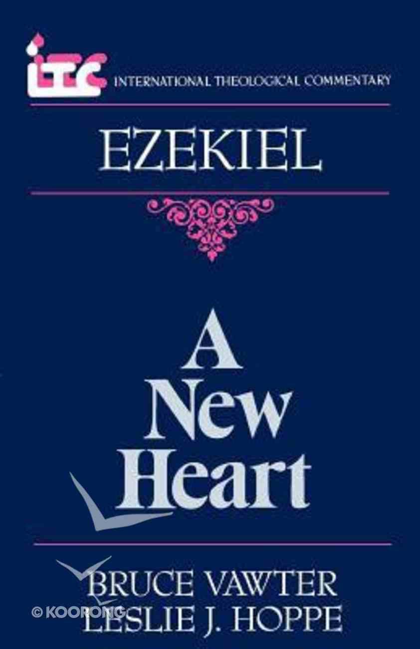 Itc Ezekiel a New Heart (International Theological Commentary Series) Paperback