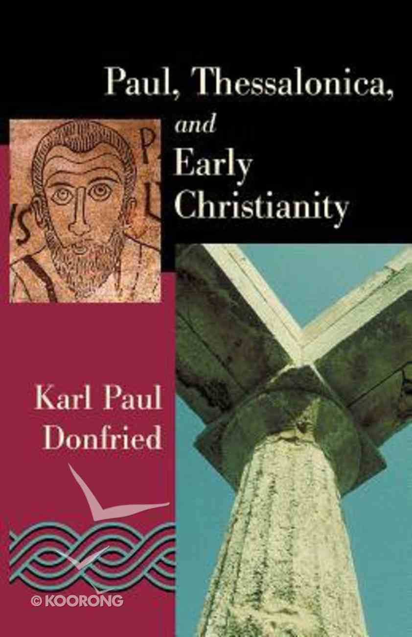 Paul, Thessalonica, and Early Christianity Paperback