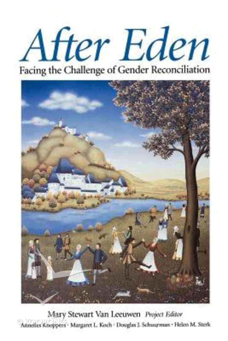 After Eden: Facing the Challenge of Gender Reconciliation Paperback