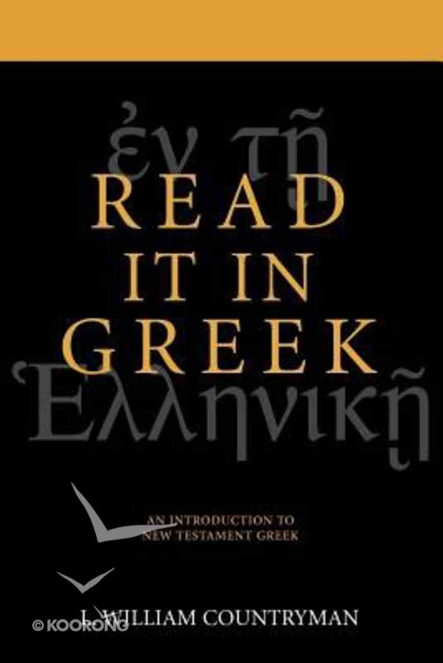 Read It in Greek: Introduction to New Testament Greek Paperback