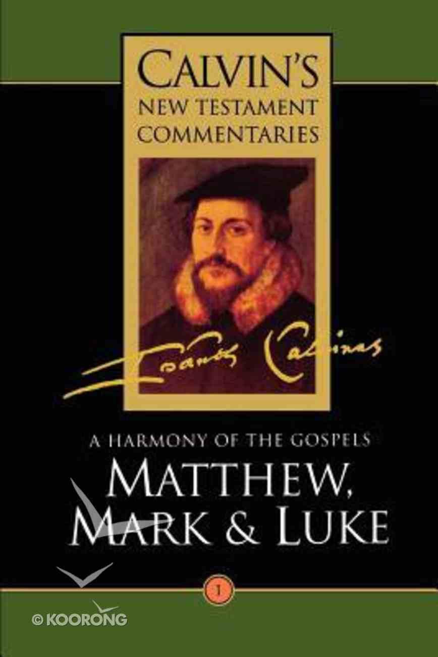 Matthew, Mark, Luke (Volume 1) (Calvin's New Testament Commentary Series) Paperback