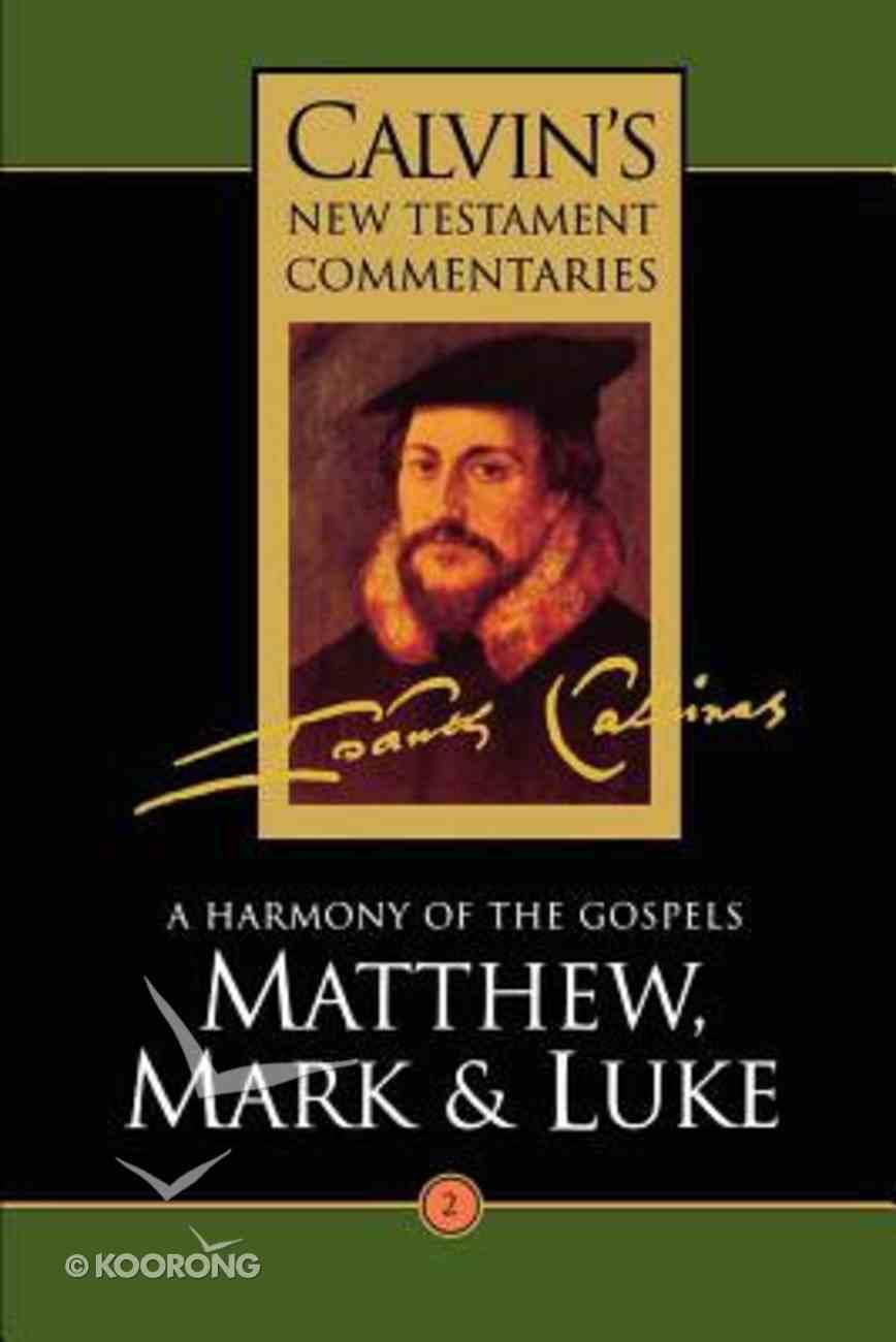Matthew, Mark, Luke (Volume 2) (Calvin's New Testament Commentary Series) Paperback