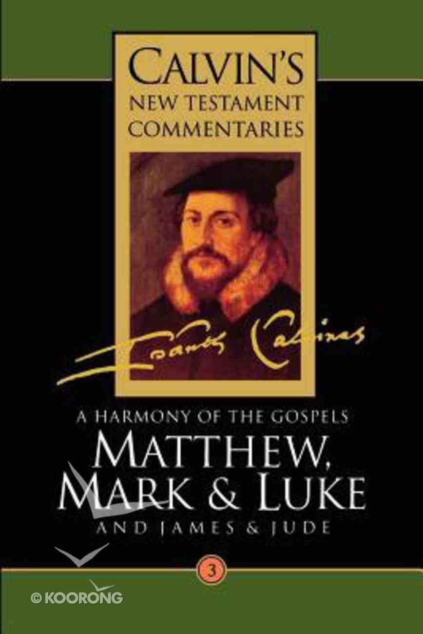 Matthew, Mark, Luke, James, Jude (Calvin's New Testament Commentary Series) Paperback