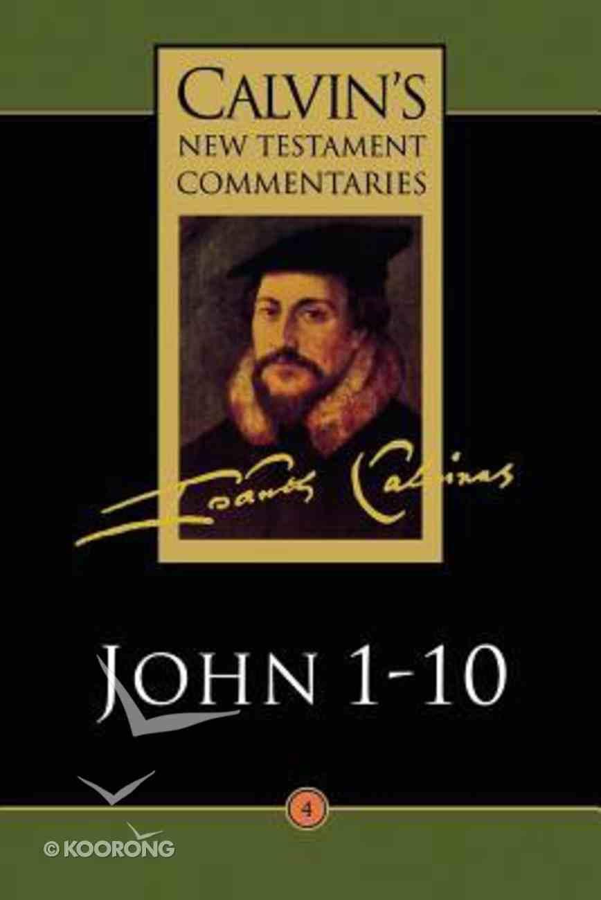John 1-10 (Calvin's New Testament Commentary Series) Paperback