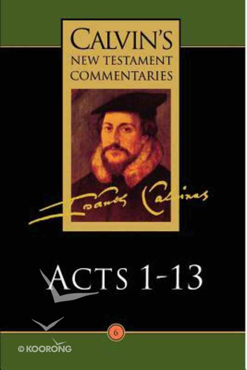 Acts 1-13 (Calvin's New Testament Commentary Series) Paperback