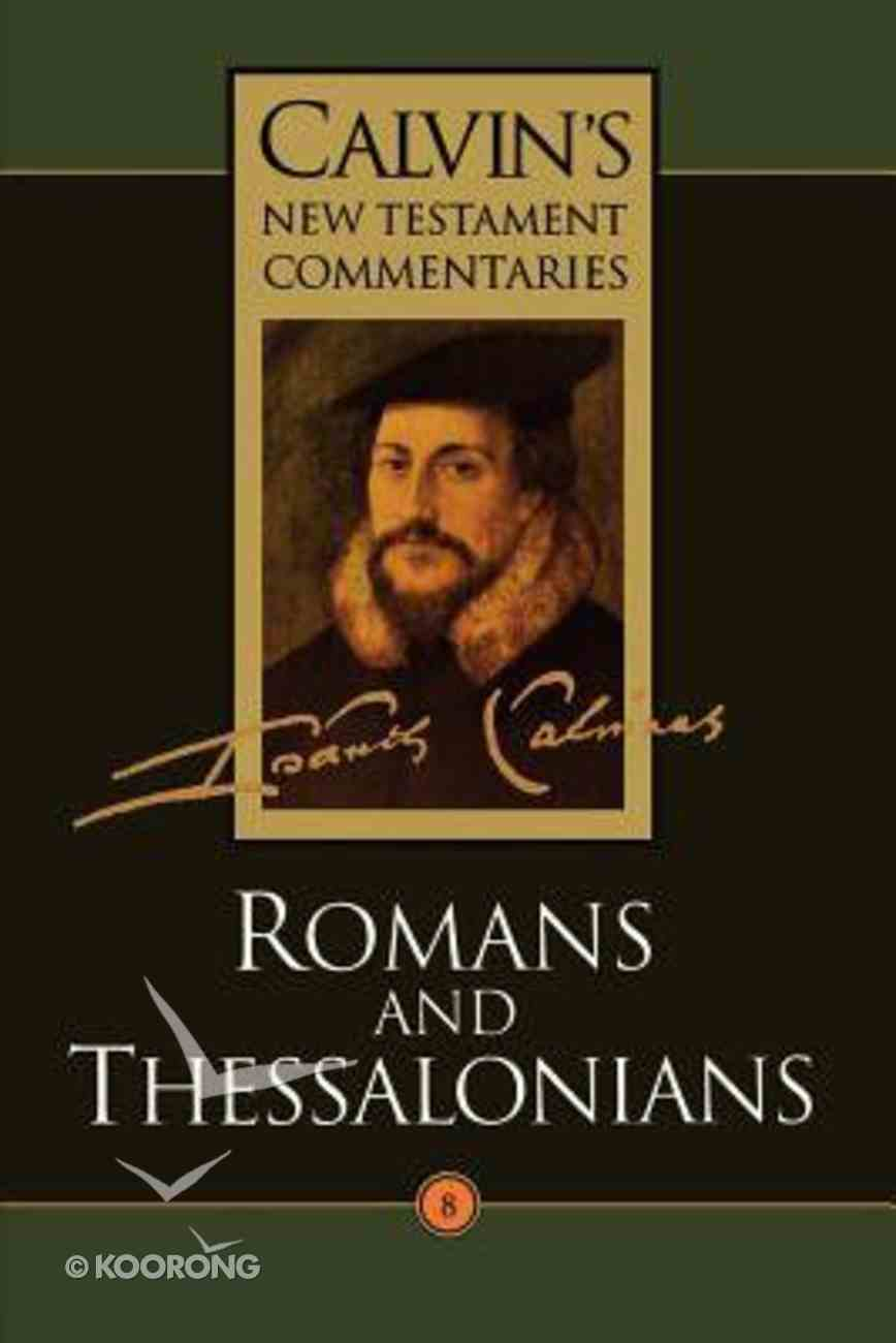 Romans, Thessalonians (Calvin's New Testament Commentary Series) Paperback