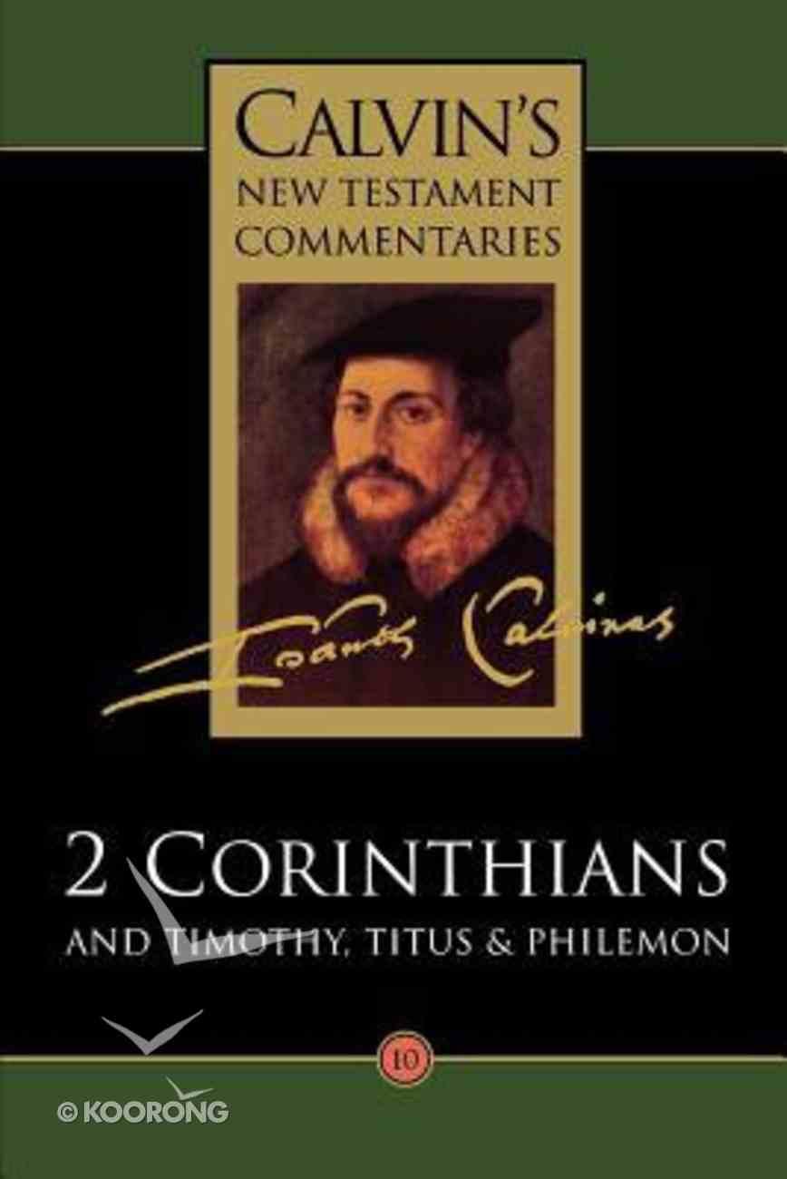 2 Corinthians, Timothy, Titus, Philemon (Calvin's New Testament Commentary Series) Paperback