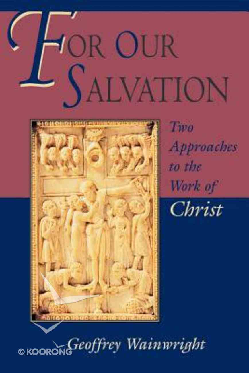For Our Salvation: Two Approaches to the Work of Christ Paperback