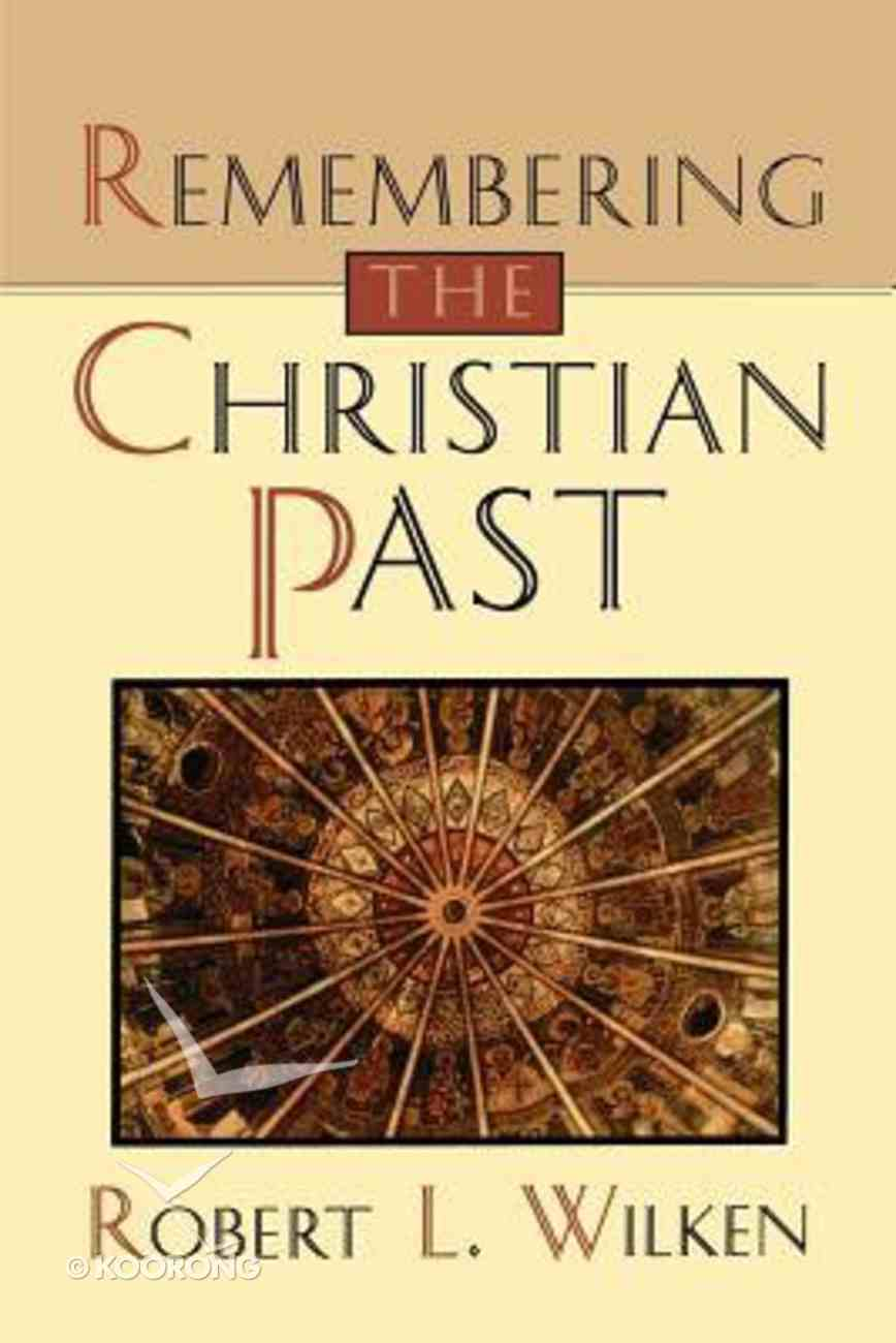 Remembering the Christian Past Paperback