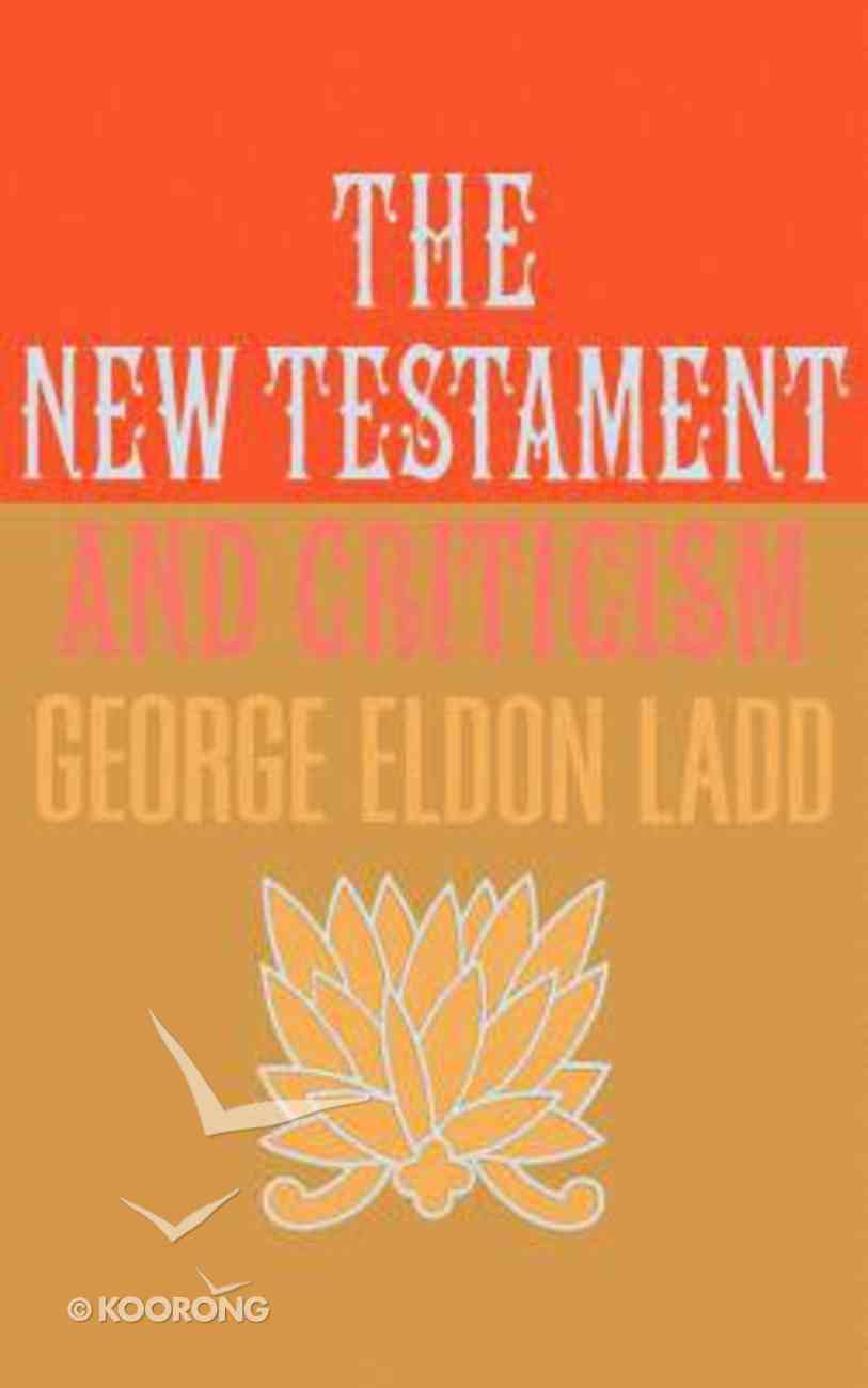 The New Testament and Criticism Paperback