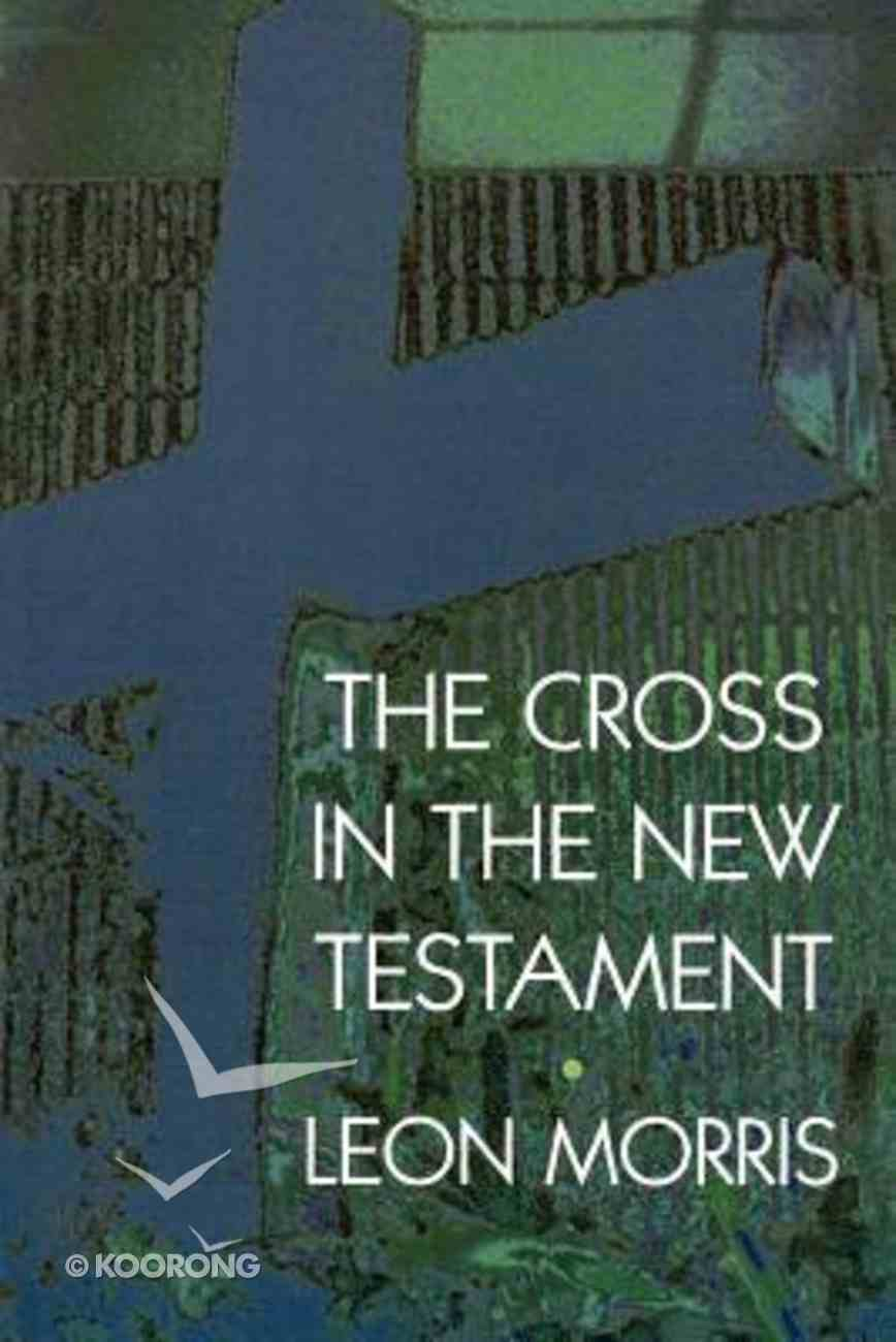 The Cross in the New Testament Paperback