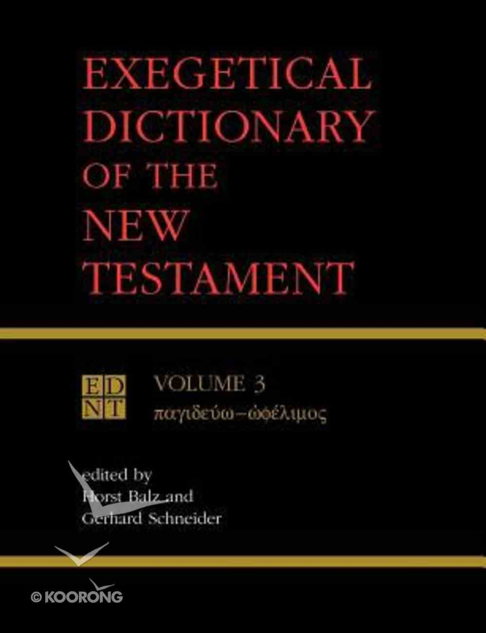 Exegetical Dictionary of the New Testament (Volume 3) (#03 in Exegetical Dictionary Of The New Testament Series) Paperback