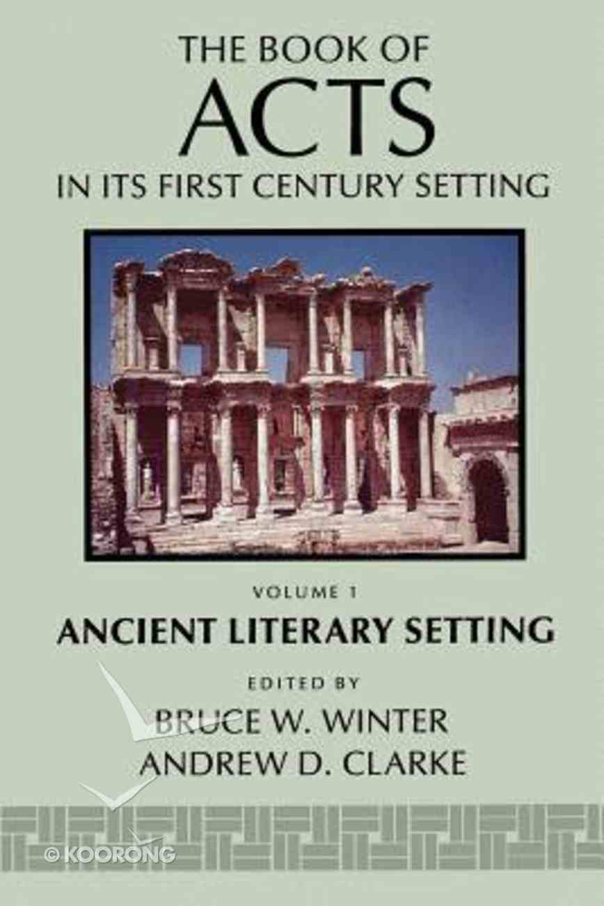 Ancient Literary Setting (#01 in Book Of Acts Series) Paperback