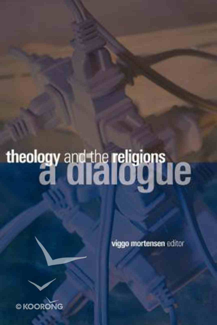 Theology and the Religions: A Dialogue Paperback