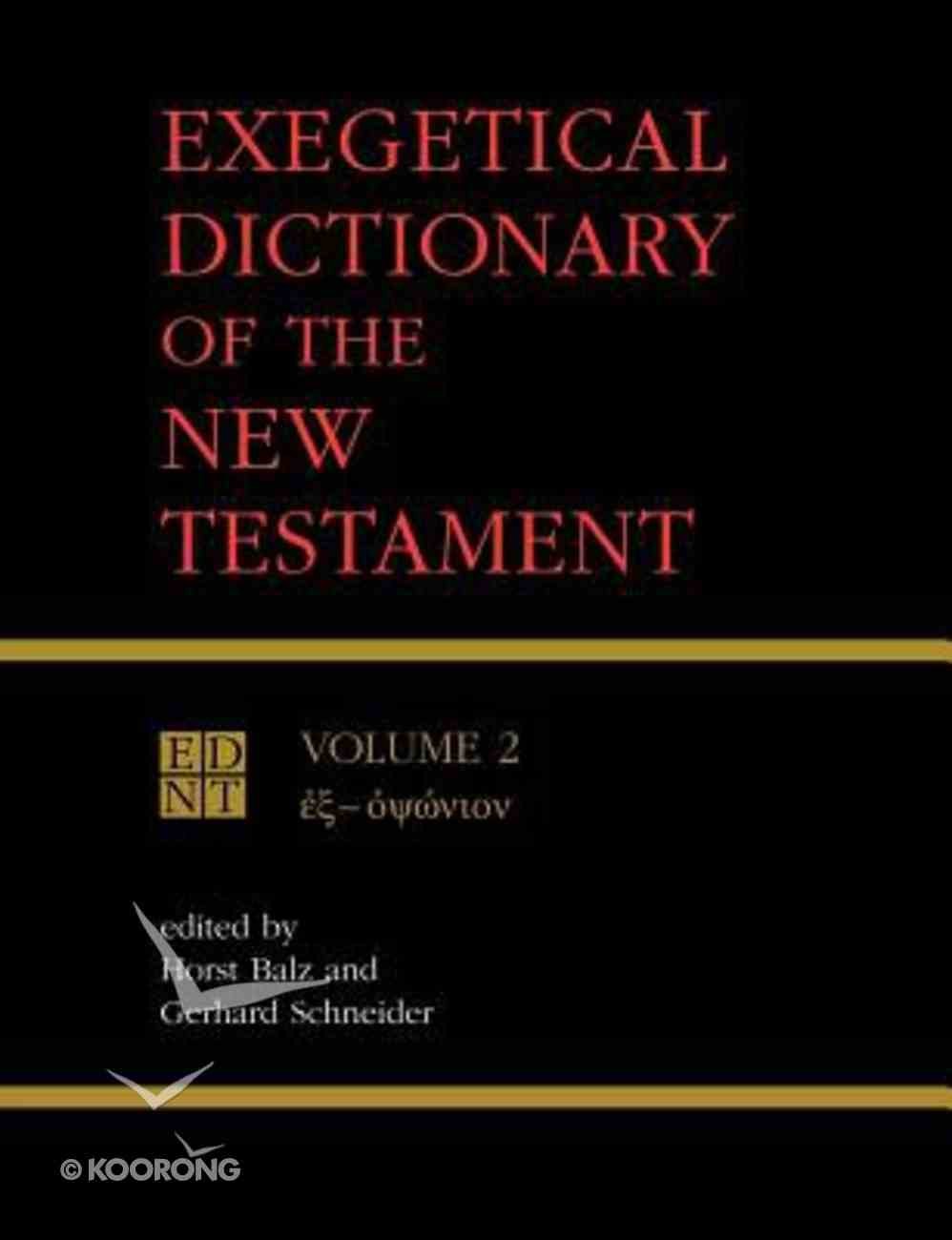 Exegetical Dictionary of the New Testament (Volume 2) (#02 in Exegetical Dictionary Of The New Testament Series) Paperback