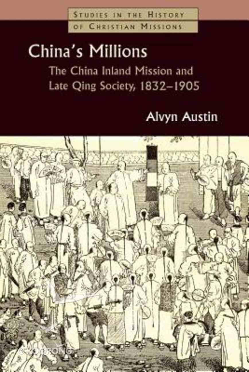China's Millions (Studies In The History Of Christian Missions Series) Paperback