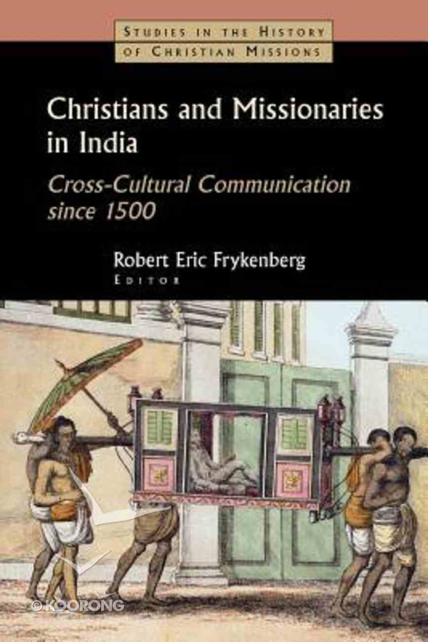 Christians and Missionaries in India (Studies In The History Of Christian Missions Series) Paperback