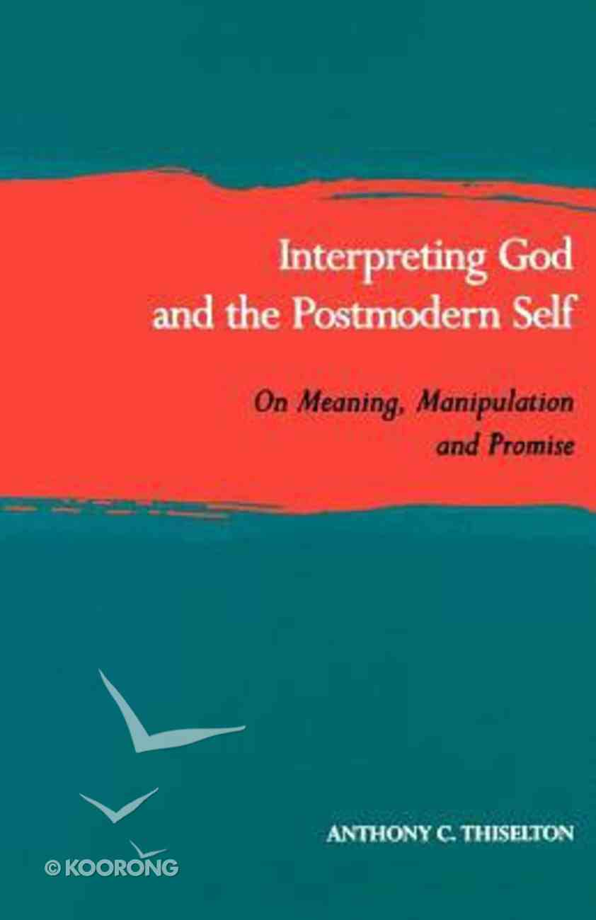 Interpreting God & the Postmodern Self Paperback