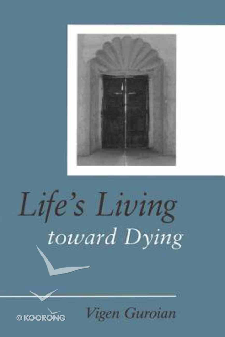 Life's Living Toward Dying Paperback