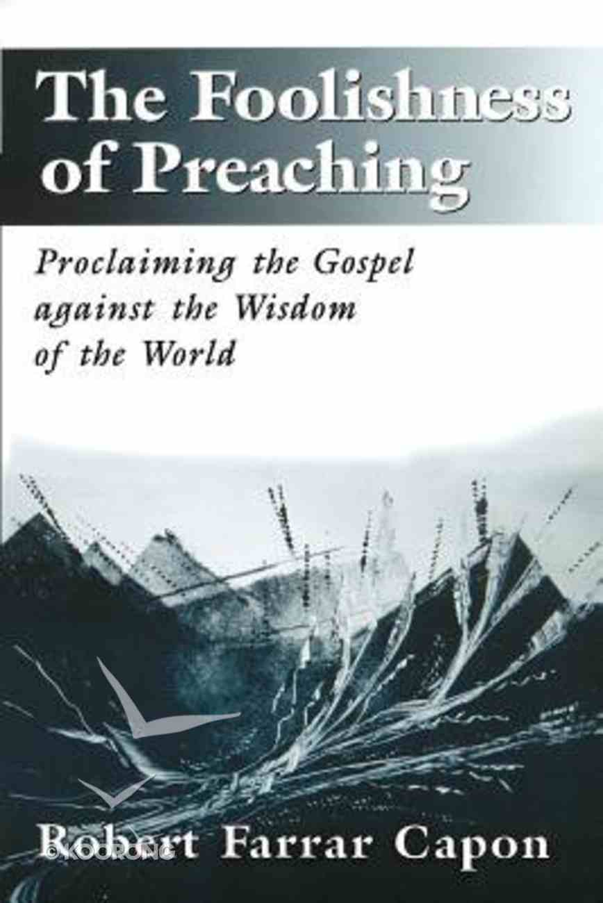 The Foolishness of Preaching Paperback