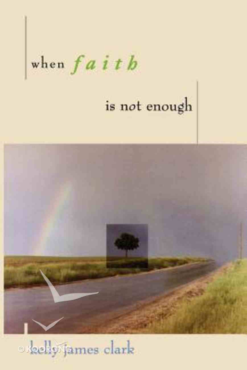 When Faith is Not Enough Paperback