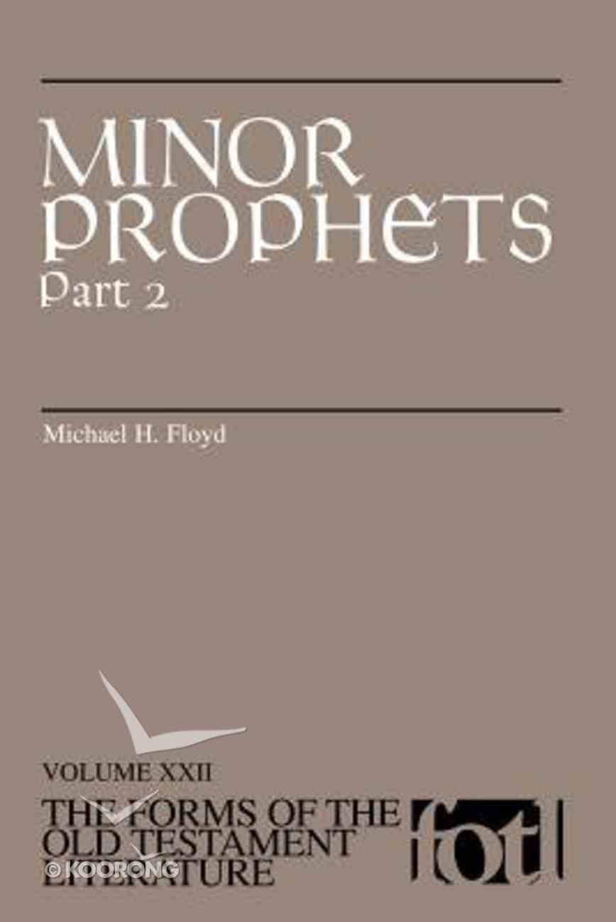 Minor Prophets (Part 2) (#22 in Forms Of The Old Testament Literature Series) Paperback