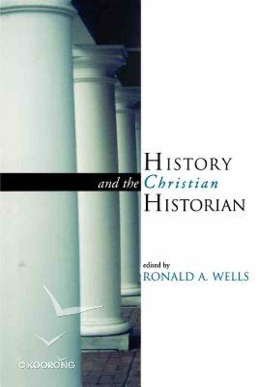 History and the Christian Historian Paperback