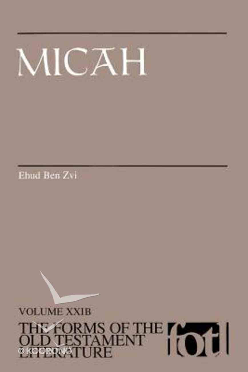 Micah (Forms of the Old Testament Literature) (#21B in Forms Of The Old Testament Literature Series) Paperback