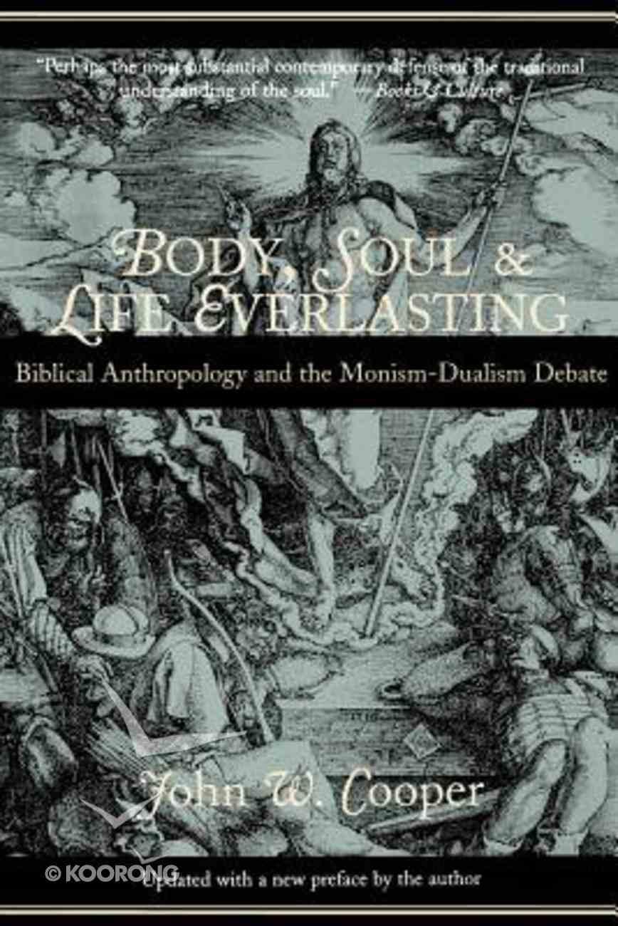 Body, Soul & Life Everlasting Paperback