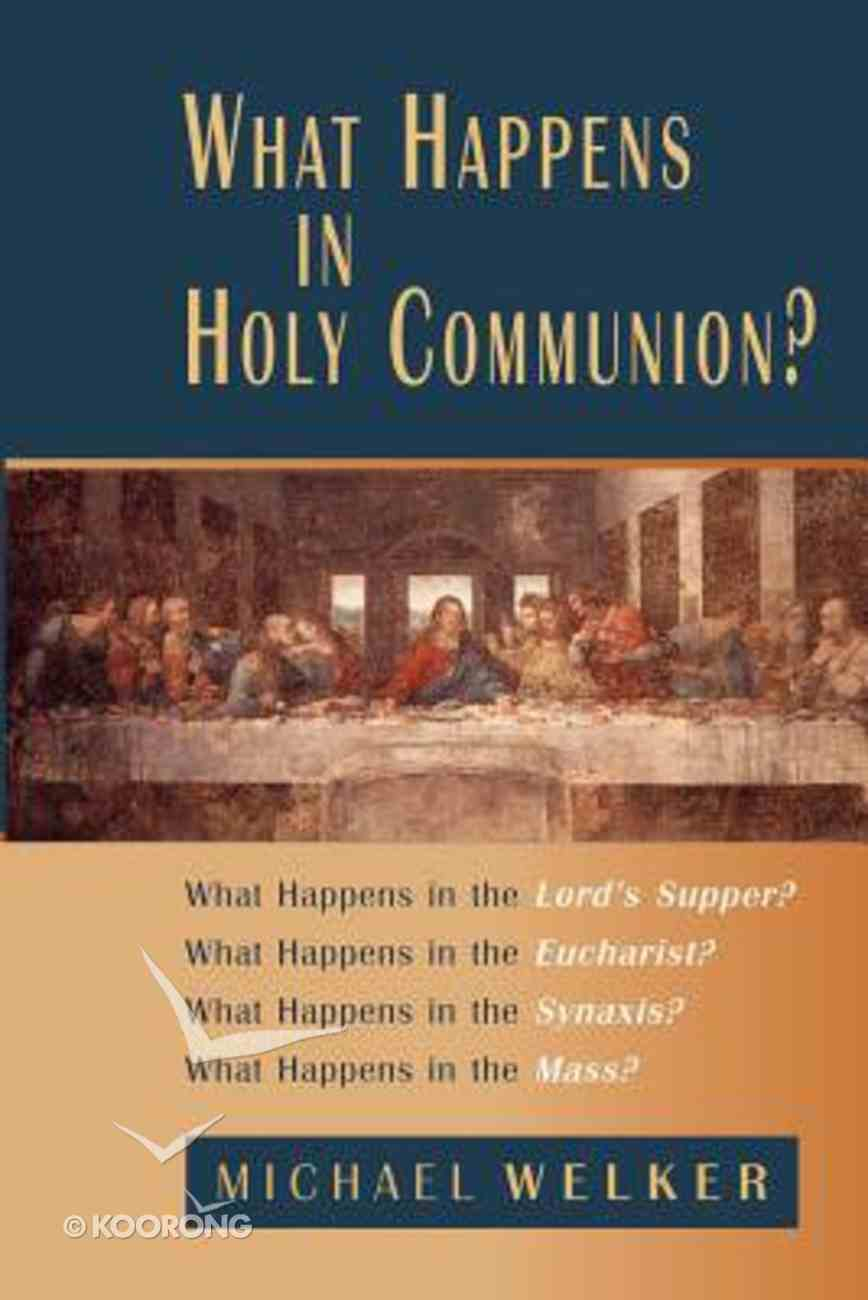 What Happens in Holy Communion? Paperback