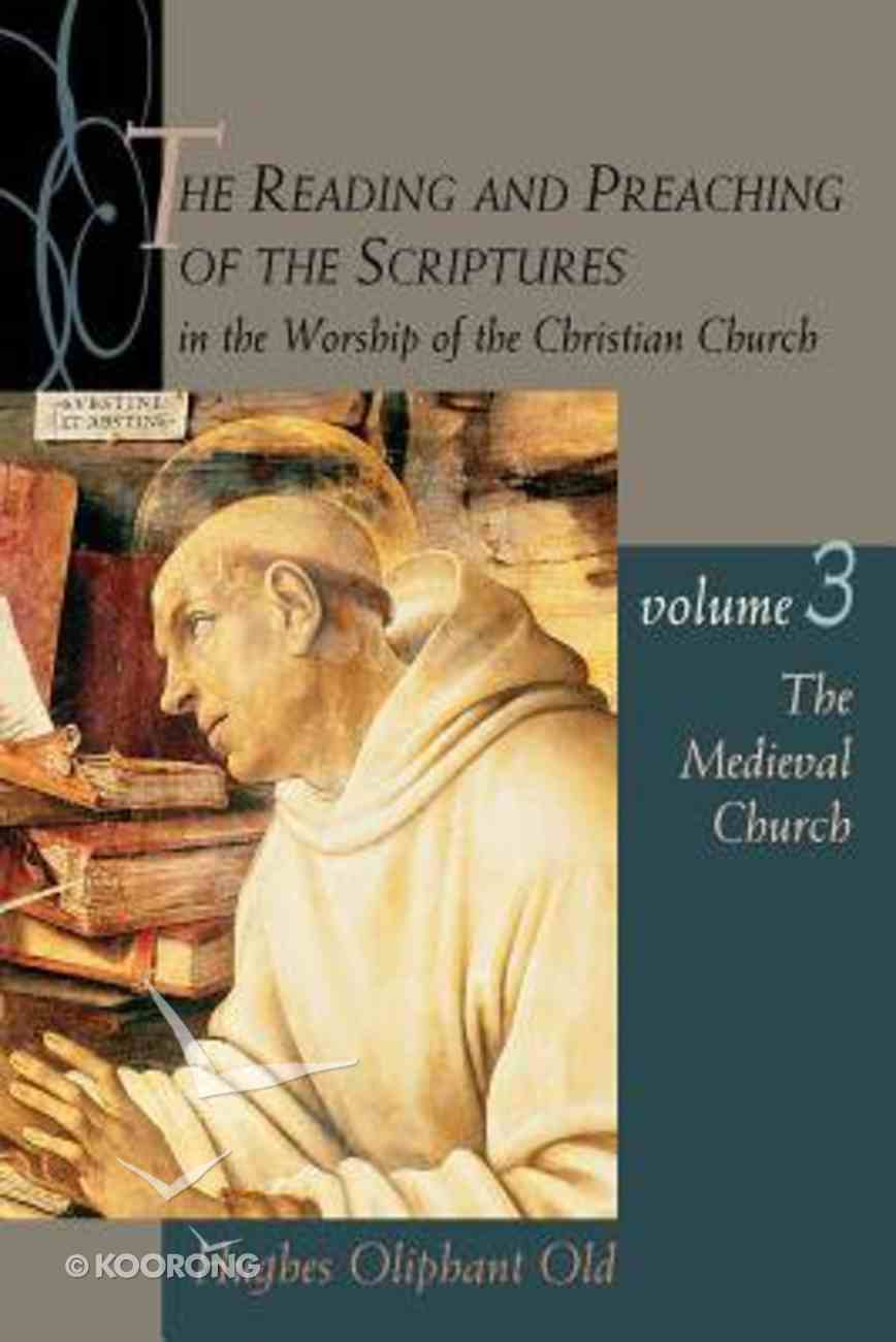 The Medieval Church (#03 in The Reading And Preaching Of The Scriptures In The Worship Of The Christian Church Series) Paperback