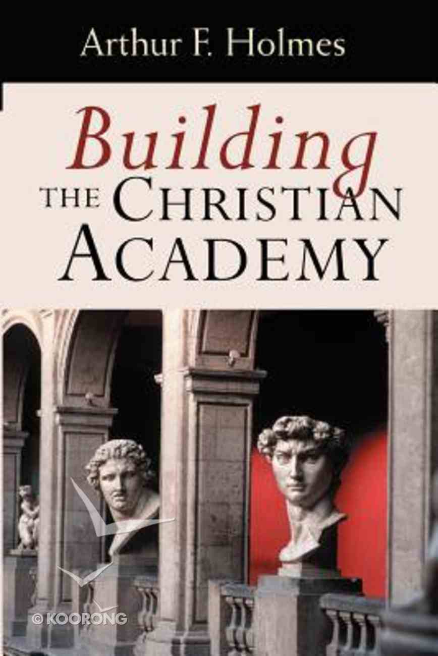 Building the Christian Academy Paperback