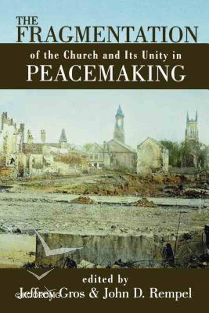 The Fragmentation of the Church & Its Unity in Peacemaking Paperback