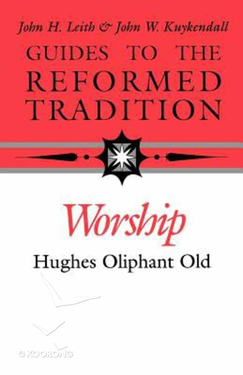 Guides to the Reformed Tradition: Worship Paperback