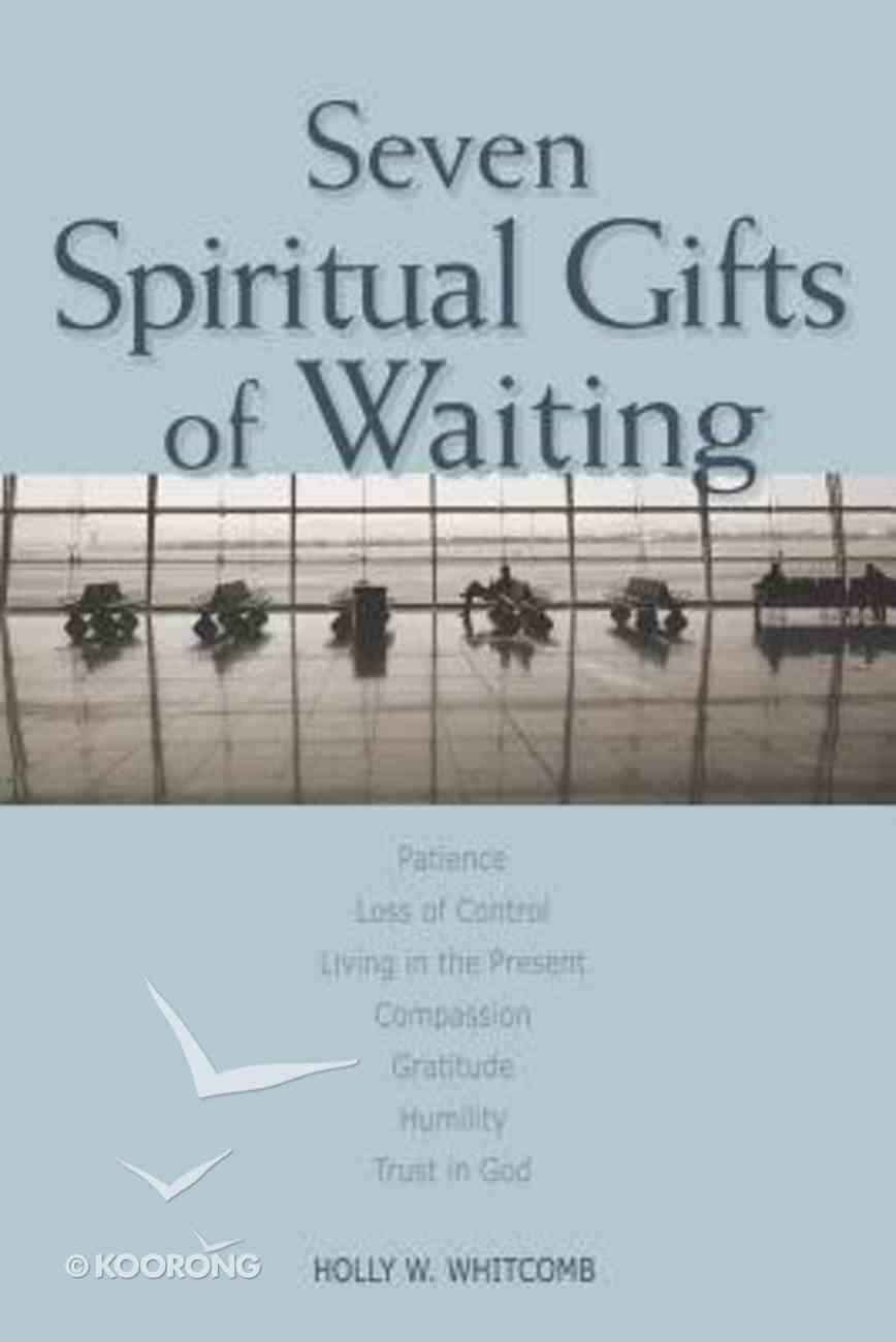 Seven Spiritual Gifts of Waiting Paperback