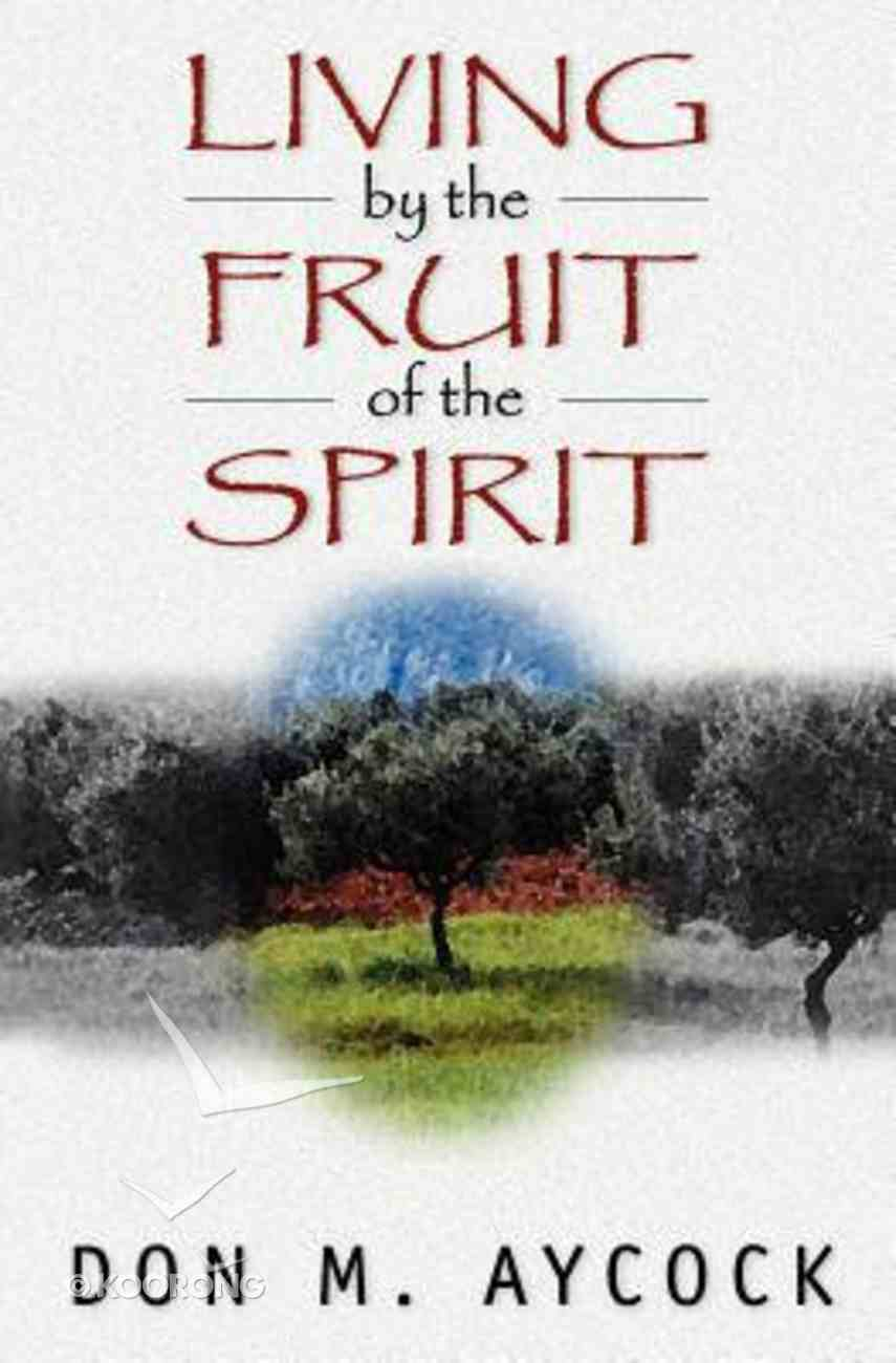 Living By the Fruit of the Spirit Paperback